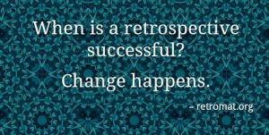 When is a retrospective successful? Change happens.
